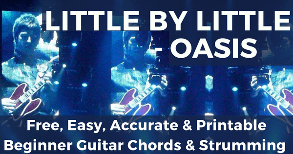 Oasis, Little By Little Chords For Beginner Guitar | The IOM Process |