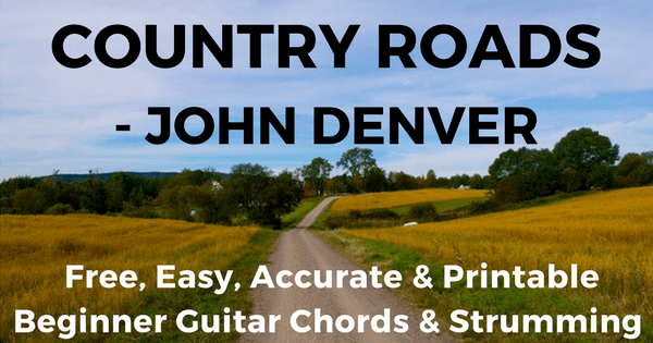 John Denver, Take Me Home, Country Roads Chords | The IOM Process |