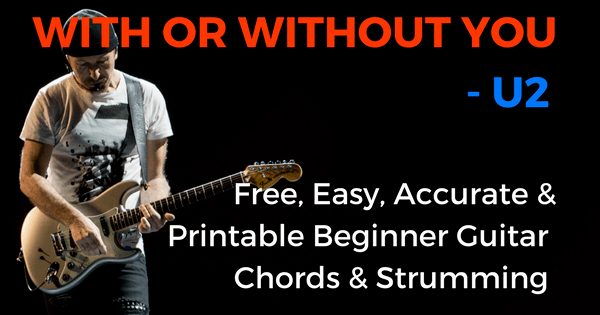 With Or Without You Chords by U2 for Beginner Guitar | The IOM Process |