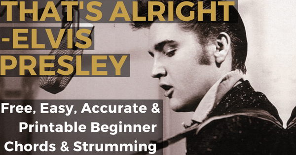Thats Alright Chords By Elvis For Beginner Guitar The Iom Process