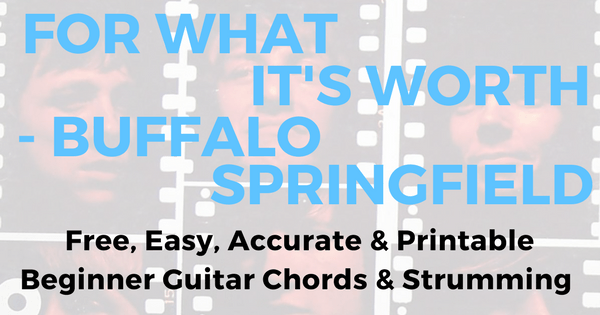 For What It\'s Worth Chords by Buffalo Springfield for Beginner ...