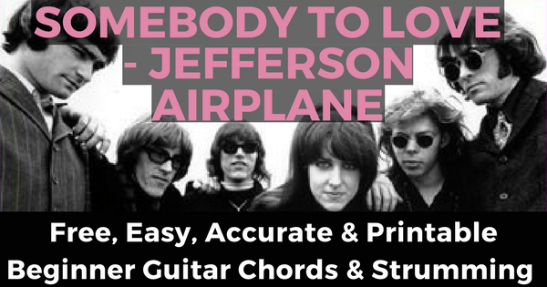 Somebody To Love Chords by Jefferson Airplane for Beginner Guitar ...