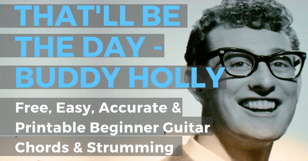 That\'ll Be The Day Chords by Buddy Holly for Beginner Guitar | The ...