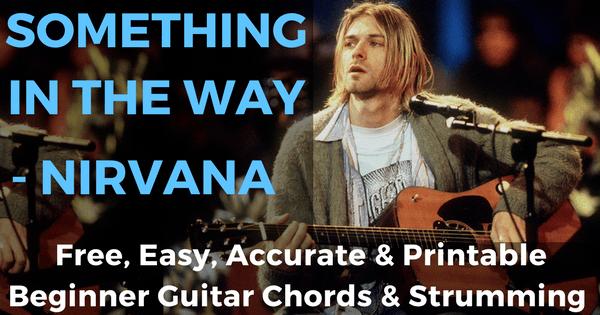 Nirvana, Something In The Way Chords - Beginner Guitar | The IOM ...