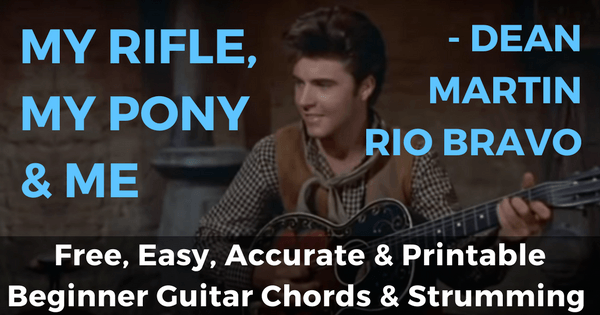 Dean Martin My Rifle My Pony And Me Chords For Beginner Guitar
