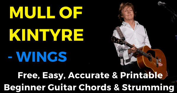 Wings Mull Of Kintyre Chords For Beginner Guitar The Iom Process
