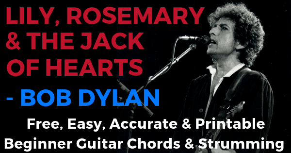 Bob Dylan, Lily, Rosemary & The Jack Of Hearts Chords