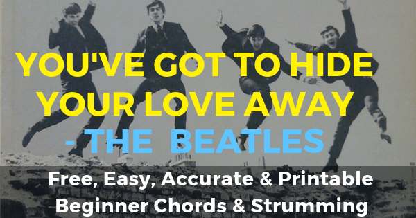 The Beatles, You've Got To Hide Your Love Away Chords