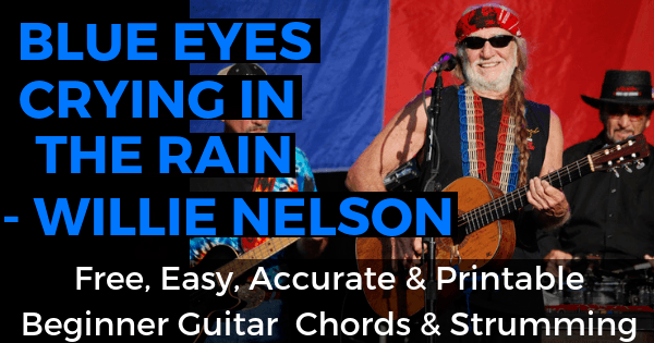 Blue Eyes Crying In The Rain Chords And Strumming, Willie Nelson