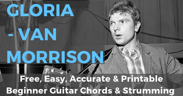 Van Morrison, Gloria Chords And Strumming