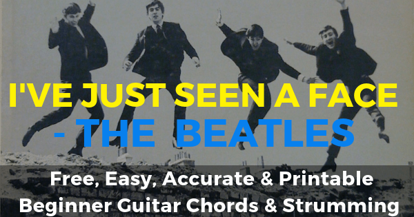 The Beatles, I've Just Seen A Face Chords And Strumming