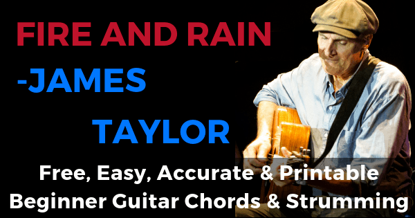 James Taylor, Fire And Rain Chords And Strumming