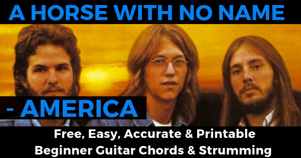 America, A Horse With No Name Chords And Strumming