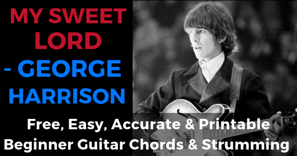 George Harrison, My Sweet Lord Chords And Strumming