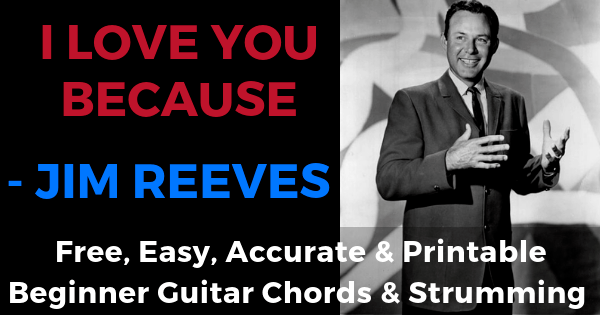 Jim Reeves, I Love You Because Chords And Strumming