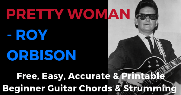 Roy Orbison, Pretty Woman Chords And Strumming.png