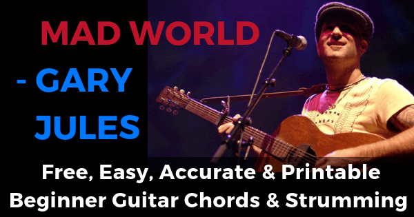 Gary Jools, Mad World Chords And Strumming