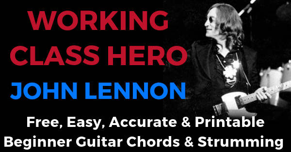 John Lennon, Working Class Hero Chord And Strumming