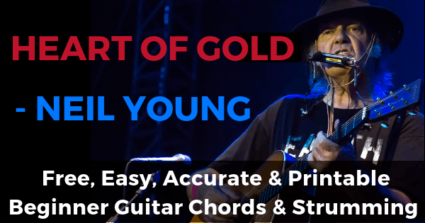 Neil Young, Heart Of Gold Chords And Strumming