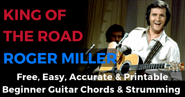 Roger Miller King Of The Road Chords And Strumming
