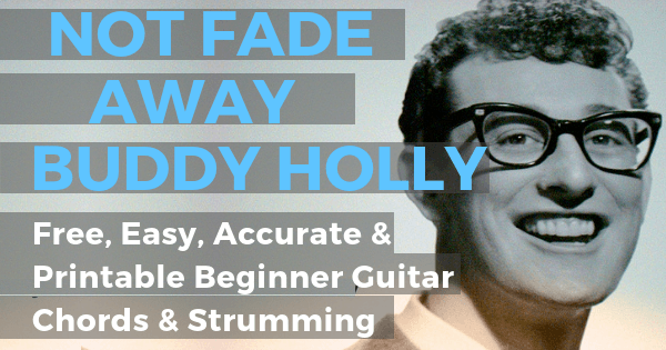Buddy Holly, Not Fade Away Chords And Strumming