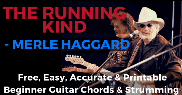 Merle Haggard, The Running Kind Chords And Strumming