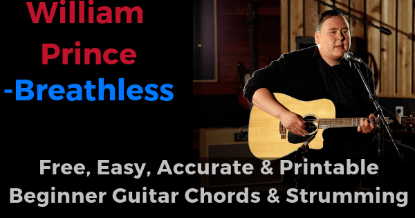 Breathless - William Prince free, easy, accurate and printable beginner guitar chords and strumming