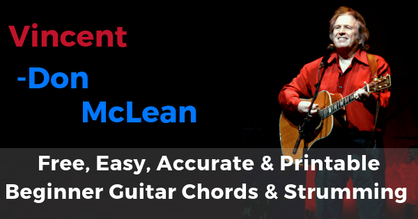 Vincent - Don McLean free, easy, accurate and printable beginner guitar chords and strumming