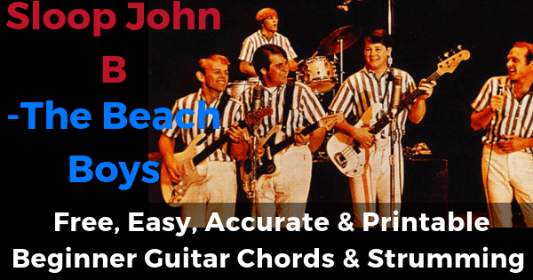Sloop John B - The Beach Boys free, easy, accurate and printable beginner guitar chords and strumming