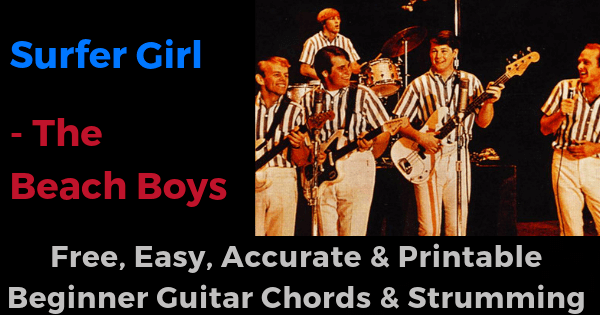 Surfer Girl - Beach Boys free, easy, accurate and printable beginner guitar chords and strumming