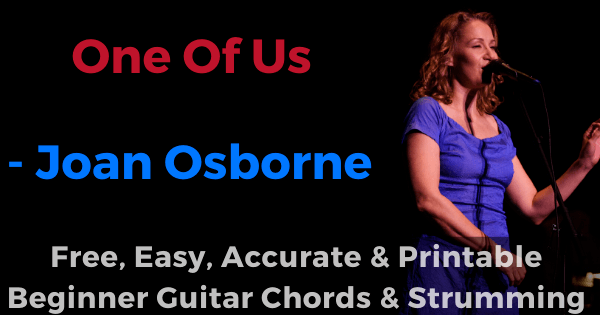 One Of Us - Joan Osborne free, easy, accurate and printable beginner guitar chords and strumming