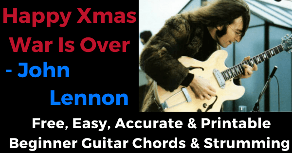 Happy Xmas War Is Over - John Lennon free, easy, accurate and printable beginner guitar chords and strumming