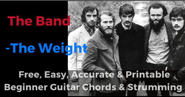 The Weight - The Band free, easy, accurate and printable beginner guitar chords and strumming
