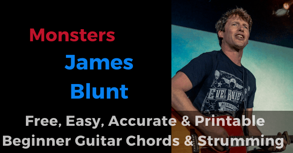 Monsters - James Blunt free, easy, accurate and printable beginner guitar chords and strumming