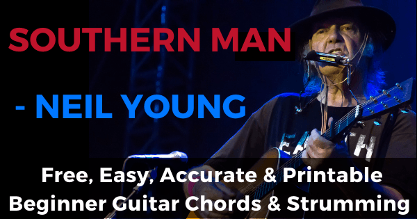 Southern Man Chords And Strumming, Neil Young