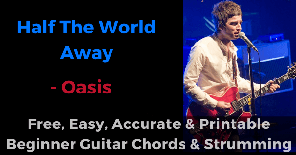 'Half the World Away Chords And Strumming, Oasis'