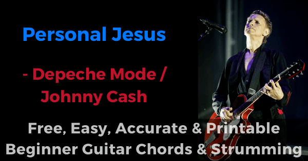 Personal Jesus- Depeche Mode free, easy, accurate and printable beginner guitar chords and strumming