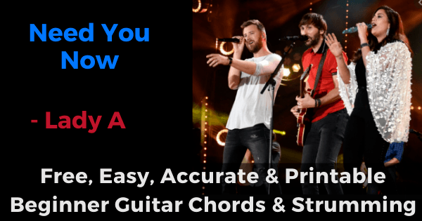 Need You Now - Lady A free, easy, accurate and printable beginner guitar chords and strumming
