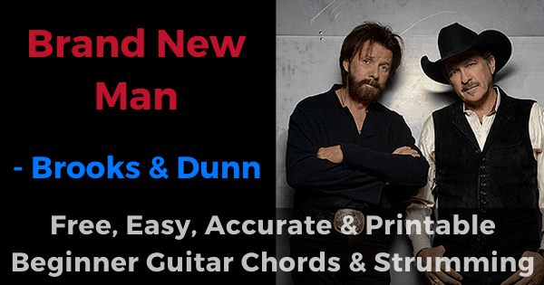 Brand New Man - Brooks & Dunn free, easy, accurate and printable beginner guitar chords and strumming