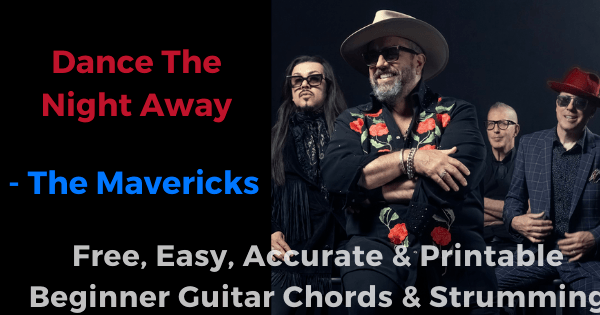 'Dance The Night Away - The Mavericks free, easy, accurate and printable beginner guitar chords and strumming'