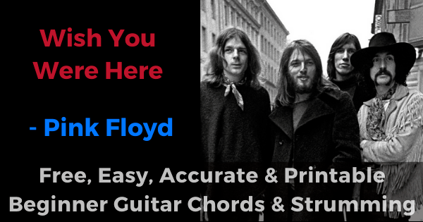 Wish You Were Here - Pink Floyd free, easy, accurate and printable beginner guitar chords and strumming'