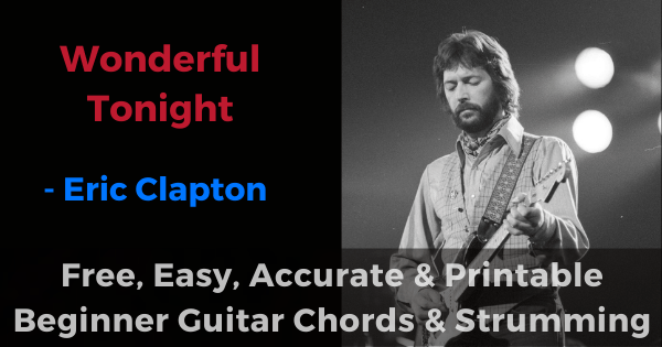 'Wonderful Night - Eric Clapton free, easy, accurate and printable beginner guitar chords and strumming'