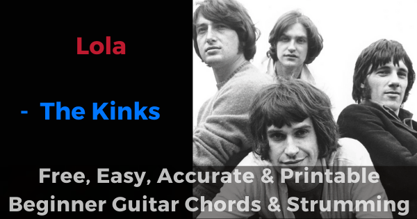 Lola - The Kinks free, easy, accurate and printable beginner guitar chords and strumming'
