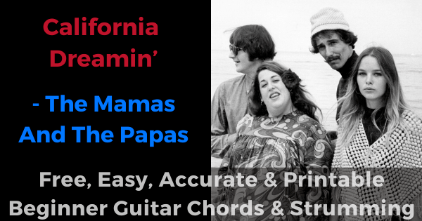 'California Dreamin' - The Mamas And The Papas free, easy, accurate and printable beginner guitar chords and strumming'